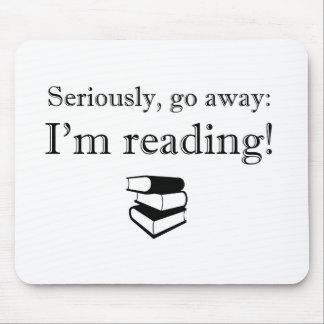 Seriously Go Away I m Reading Mousepad