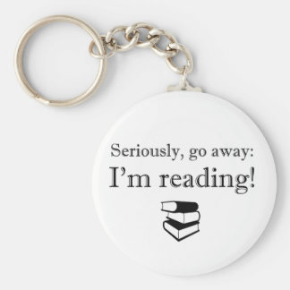 Seriously, Go Away: I'm Reading! Basic Round Button Key Ring