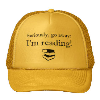 Seriously, Go Away: I'm Reading! Mesh Hat