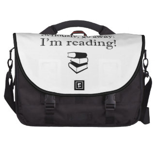 Seriously, Go Away: I'm Reading! Computer Bag