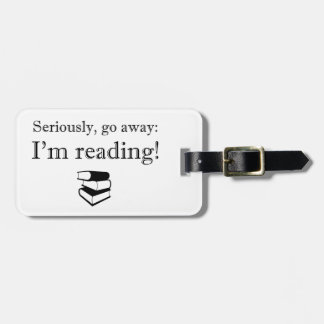 Seriously, Go Away: I'm Reading! Tag For Bags