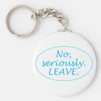 Seriously Leave Keychains