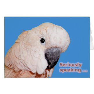Seriously Speaking Birthday Card