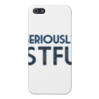 Seriously STFU iPhone 5 Cover