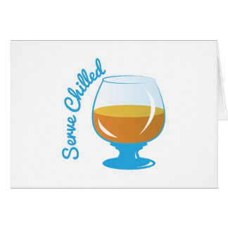 Serve Chilled Greeting Card
