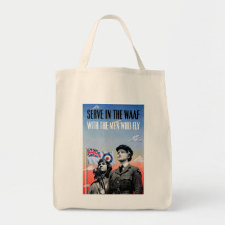 Serve in the WAAF ~ With the Men Who Fly Grocery Tote Bag