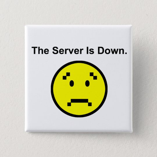 Server is Down 15 Cm Square Badge