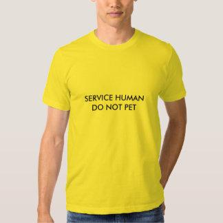 Service Human (Pet Humor) Tee Shirts