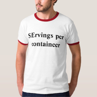 SErvings per containeer T-Shirt