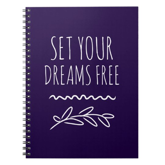 Set Your Dreams Free Inspirational White Quote Notebooks