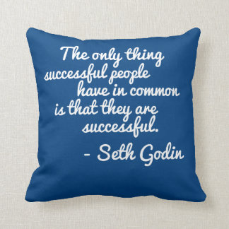 Seth Godin Seccess Quote Pillow