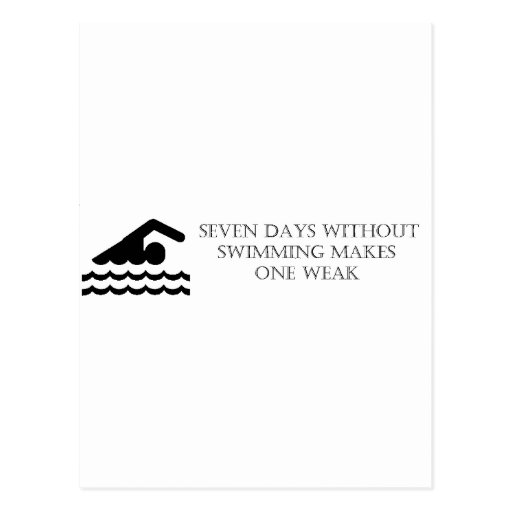 Seven Days Without Swimming Makes One Weak Postcards