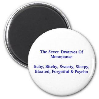 Seven Dwarves Of Menopause - Magnet