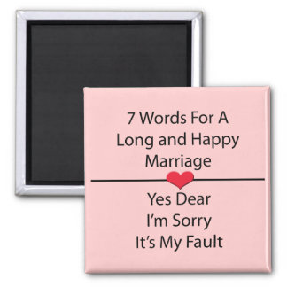 Seven Words For a Long and Happy Marriage Magnet