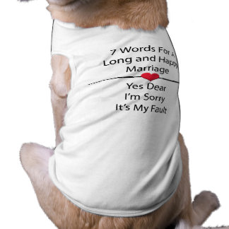 Seven Words For a Long and Happy Marriage Sleeveless Dog Shirt