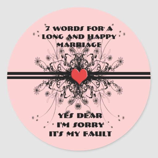 Seven Words For a Long and Happy Marriage Round Sticker