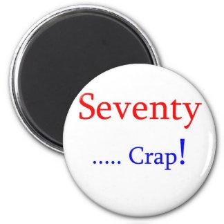 Seventy ... Crap! 6 Cm Round Magnet