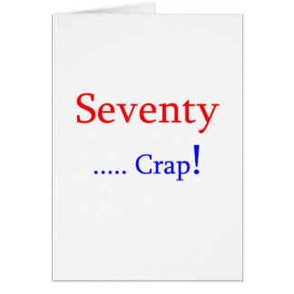 Seventy ... Crap! Cards