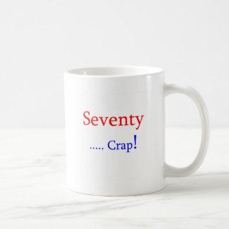 Seventy ... Crap! Coffee Mug