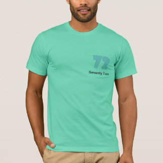 Seventy Two T Shirt
