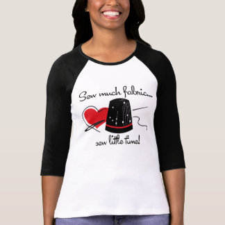 Sew Much Fabric T-Shirt