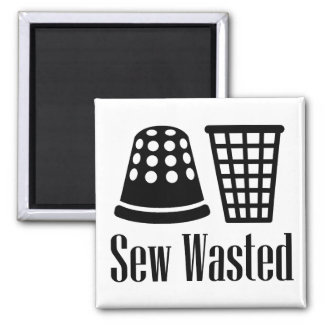 Sew Wasted Sewing and Drinking Fridge Magnet