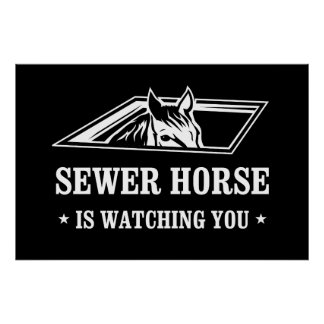 Sewer Horse is watching you Poster