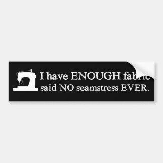 Sewing Not Enough Fabric Crafts {Dark} Bumper Sticker