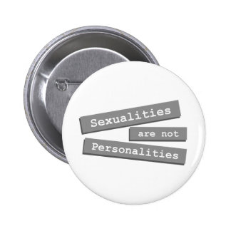 Sexualities Are Not Personalities Button 002
