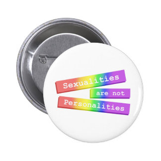 Sexualities Are Not Personalities Button 003