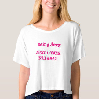Sexy Comes Natural Crop Shirt