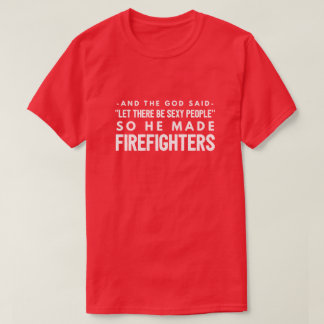Sexy Firefighters T-Shirt