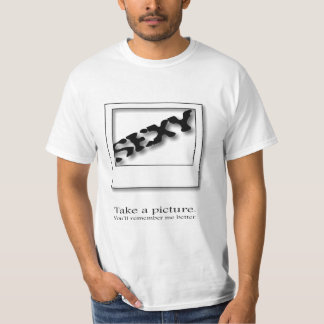 Sexy - Take a Picture T-Shirt