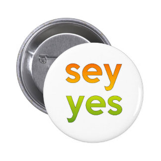 sey yes funny text say affirmative message accept 6 cm round badge