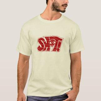 Sh*t! T-Shirt