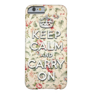 Shabby chic keep calm and carry on barely there iPhone 6 case
