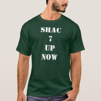 SHAC 7UP NOW T-Shirt