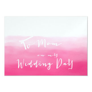 Shades of Pink Ombre - To Mum on My Wedding Day 13 Cm X 18 Cm Invitation Card