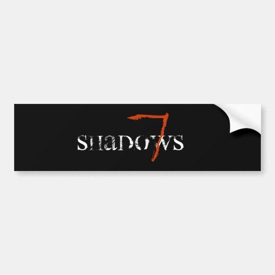 SHADOWS, 7 BUMPER STICKER