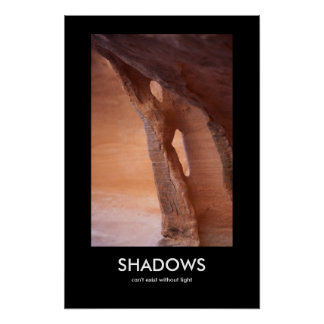 Shadows Can't Exist Without Light Poster