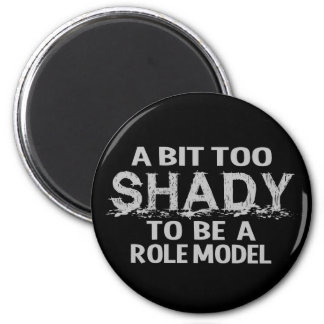 Shady Role Model magnet, customizable 6 Cm Round Magnet