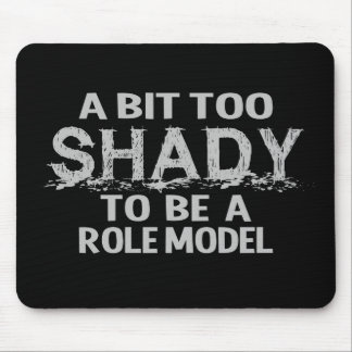 Shady Role Model mousepad, customizable Mouse Mat