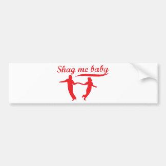 Shag Me Baby Car Bumper Sticker
