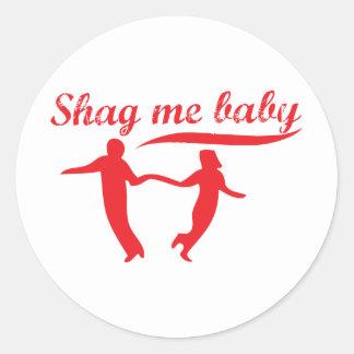 Shag Me Baby Round Sticker