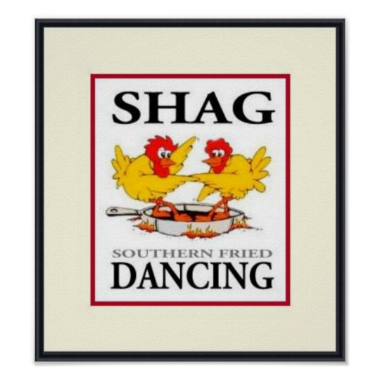 Shag Southern Fried Dancing B/C/R Poster