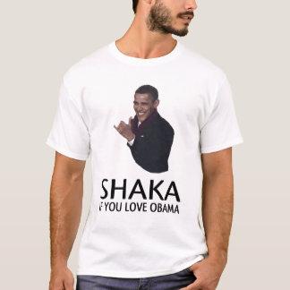 SHAKA if you love obama T-Shirt