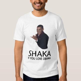 SHAKA if you love obama Tee Shirt