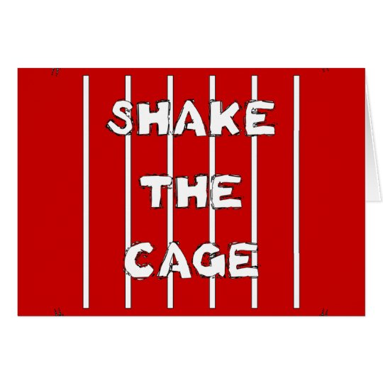 Shake The Cage Card