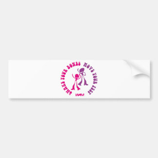 shake your bones move your feet bumper sticker