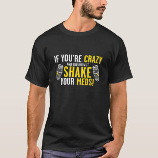 Shake Your Meds T-Shirt